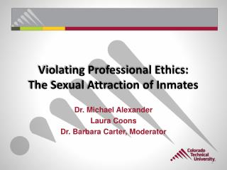 Violating Professional Ethics:   The Sexual Attraction of Inmates
