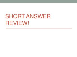 Short Answer Review!