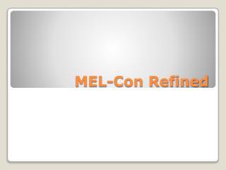 MEL-Con  Refined