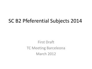 SC B2  Pfeferential Subjects  2014
