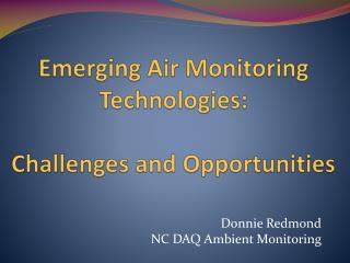 Emerging Air Monitoring Technologies: Challenges and Opportunities