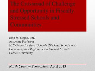 The Crossroad of Challenge and Opportunity in Fiscally Stressed Schools and Communities