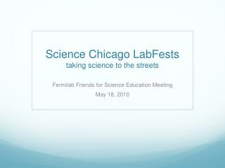 Science Chicago LabFests taking science to the streets