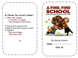 G-Choose the correct answer: 1- Who is Mr. Keene?      -  A teacher at school .