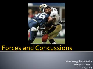 Forces and Concussions