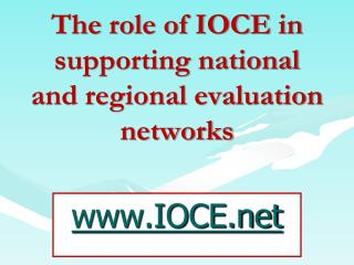 The  role of IOCE  in supporting national and regional evaluation networks