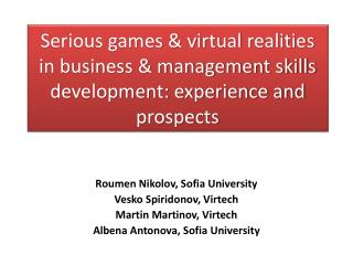 Roumen Nikolov , Sofia University Vesko Spiridonov,  Virtech Martin  Martinov ,  Virtech