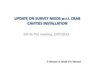 UPDATE ON SURVEY NEEDS w.r.t. CRAB CAVITIES INSTALLATION