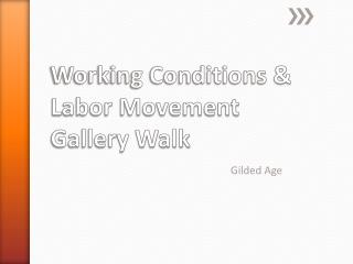 Working Conditions & Labor Movement Gallery Walk