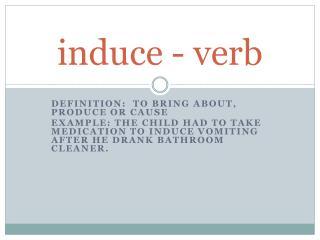 induce - verb