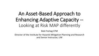 An Asset-Based Approach to Enhancing Adaptive Capacity --  Looking at Risk MAP differently