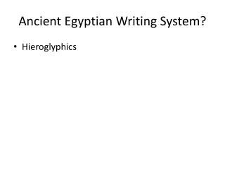 Ancient Egyptian Writing System?
