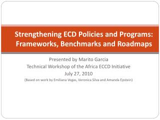 Strengthening ECD Policies and Programs: Frameworks, Benchmarks and Roadmaps