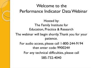 Welcome to the     Performance Indicator Data Webinar
