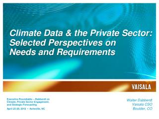Climate Data & the Private Sector:  Selected Perspectives on  Needs and Requirements