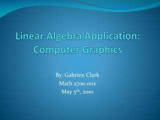 Linear Algebra Application: Computer Graphics