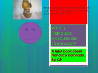 Who Is Francisco Vazquez de Coronado?