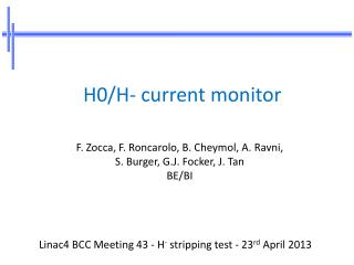 Linac4  BCC  Meeting 43 - H -  stripping test  - 23 rd  April 2013