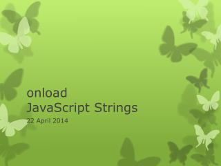 onload J avaScript Strings