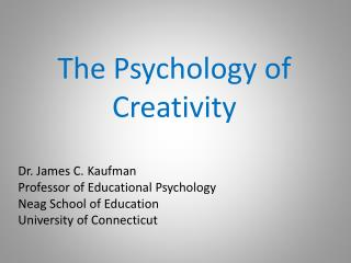 The Psychology of Creativity