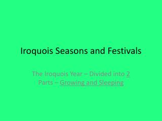 Iroquois Seasons and Festivals