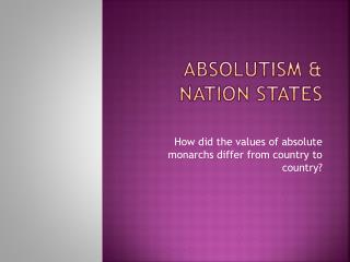 Absolutism & Nation States