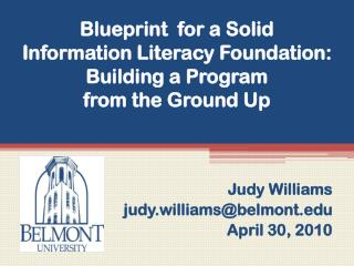 Blueprint  for a Solid  Information Literacy Foundation: Building a Program  from the Ground Up