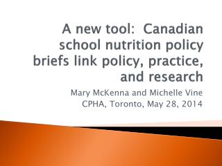 A new tool:  Canadian school nutrition policy briefs link policy, practice, and research