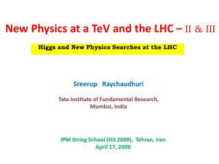 New Physics at a  TeV  and the LHC �  II & III