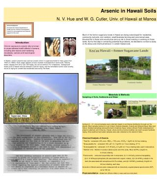 Arsenic in Hawaii Soils N. V. Hue and W. G. Cutler, Univ. of Hawaii at Manoa