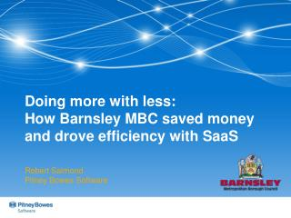 Doing more with  less:  How  Barnsley  MBC  saved money and drove efficiency with SaaS