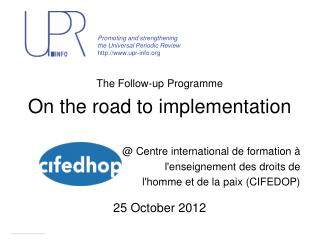 Promoting and strengthening  the Universal Periodic Review upr-info
