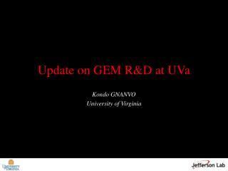 Update on GEM R&D at  UVa