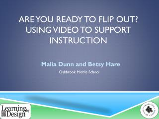 Are you ready to flip out? Using video to support Instruction