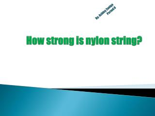 How strong is nylon string?