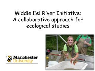 Middle Eel River Initiative:   A collaborative approach for ecological studies