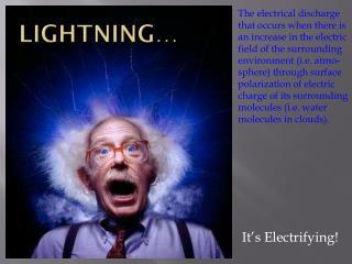 Lightning…