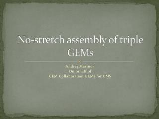 No-stretch assembly of triple GEMs