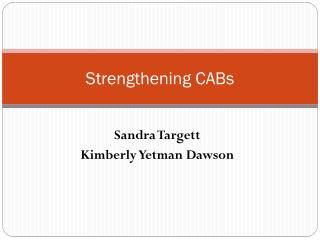 Strengthening CABs