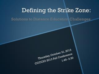 Defining the Strike Zone:  Solutions to Distance Education Challenges