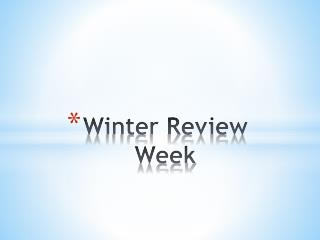 Winter Review Week