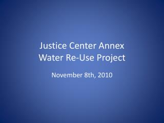 Justice Center Annex Water Re-Use Project