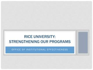 Rice University: Strengthening our programs