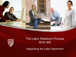 The Labor Relations Process BUS 405