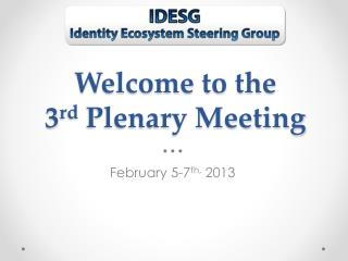 Welcome to the  3 rd  Plenary Meeting