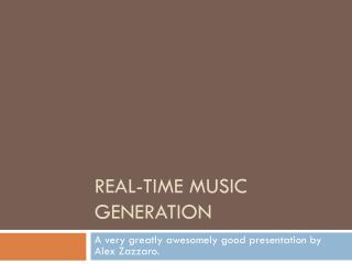 Real-Time Music generation