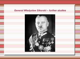 General Władysław Sikorski – further studies