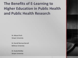 The Benefits of E-Learning to Higher Education in Public Health and Public Health Research