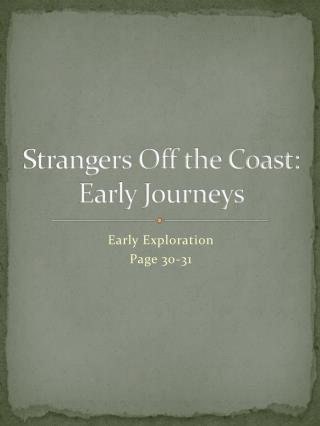 Strangers Off the Coast: Early Journeys