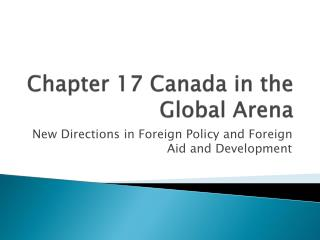 Chapter 17 Canada in the Global Arena